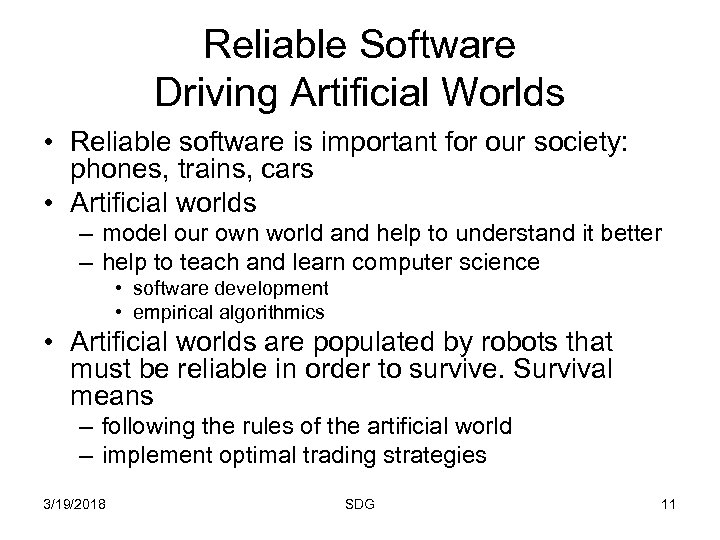 Reliable Software Driving Artificial Worlds • Reliable software is important for our society: phones,