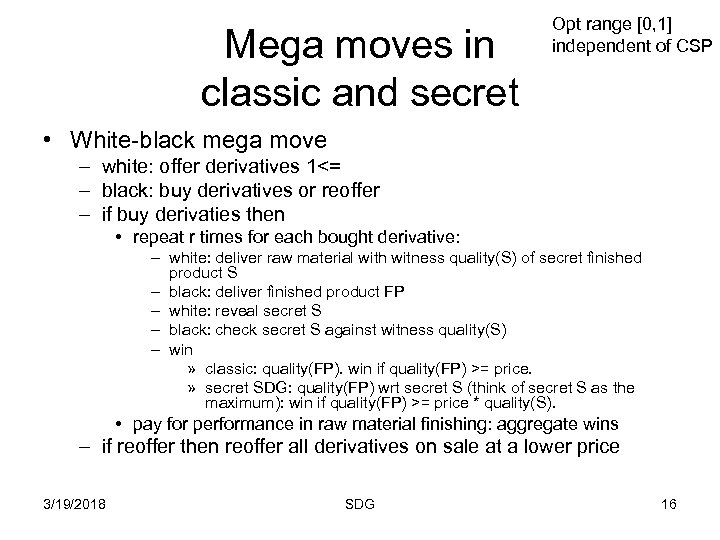 Mega moves in classic and secret Opt range [0, 1] independent of CSP •