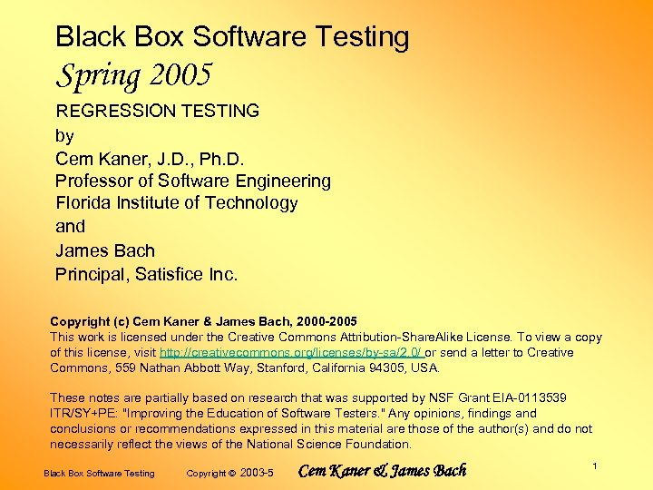 Black Box Software Testing Spring 2005 REGRESSION TESTING by Cem Kaner, J. D. ,