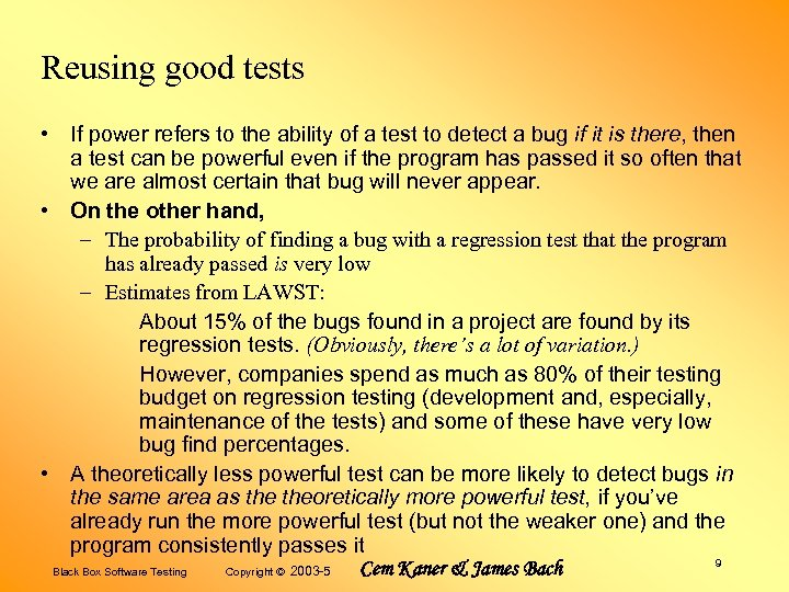 Reusing good tests • If power refers to the ability of a test to