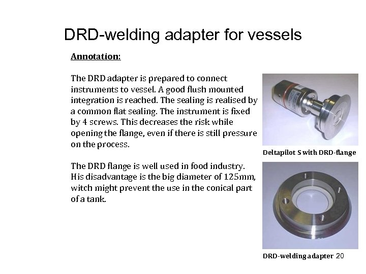 DRD-welding adapter for vessels Annotation: The DRD adapter is prepared to connect instruments to