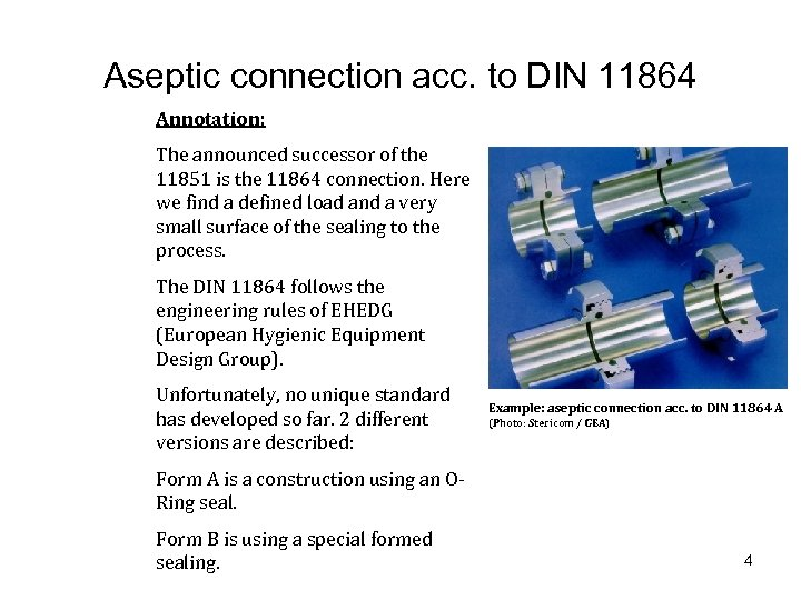 Aseptic connection acc. to DIN 11864 Annotation: The announced successor of the 11851 is