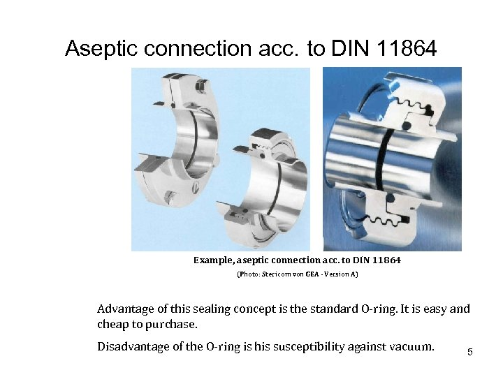 Aseptic connection acc. to DIN 11864 Example, aseptic connection acc. to DIN 11864 (Photo: