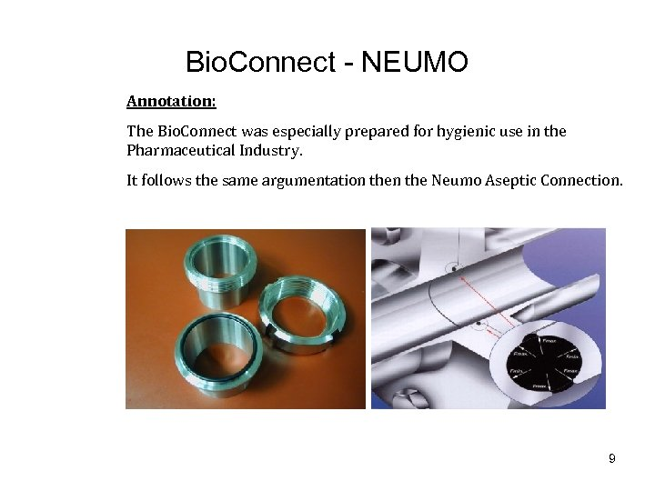 Bio. Connect - NEUMO Annotation: The Bio. Connect was especially prepared for hygienic use