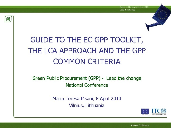 GUIDE TO THE EC GPP TOOLKIT, THE LCA APPROACH AND THE GPP COMMON CRITERIA