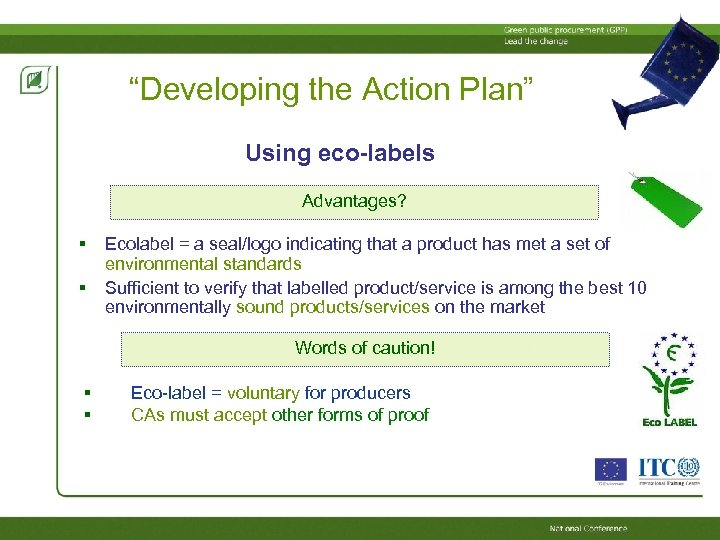 """""""Developing the Action Plan"""" Using eco-labels Advantages? Ecolabel = a seal/logo indicating that a"""