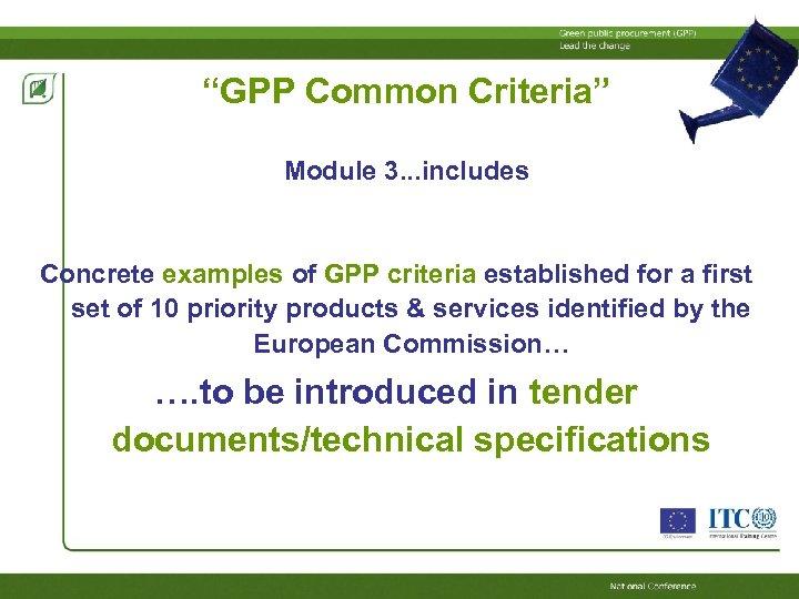 """GPP Common Criteria"" Module 3. . . includes Concrete examples of GPP criteria established"