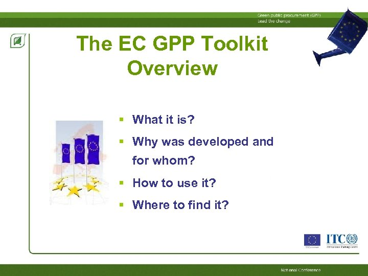 The EC GPP Toolkit Overview What it is? Why was developed and for whom?