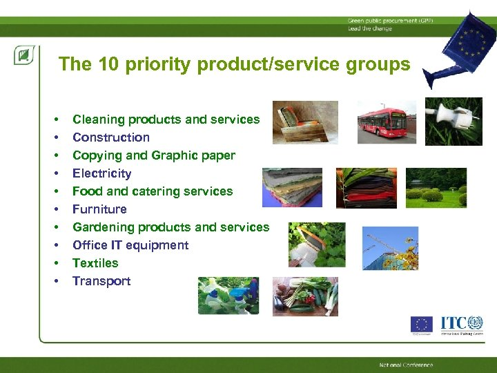 The 10 priority product/service groups • • • Cleaning products and services Construction Copying