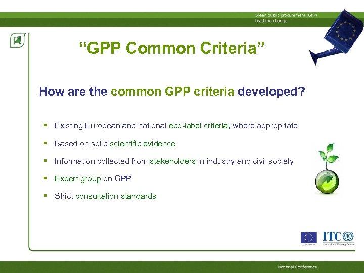"""GPP Common Criteria"" How are the common GPP criteria developed? Existing European and national"