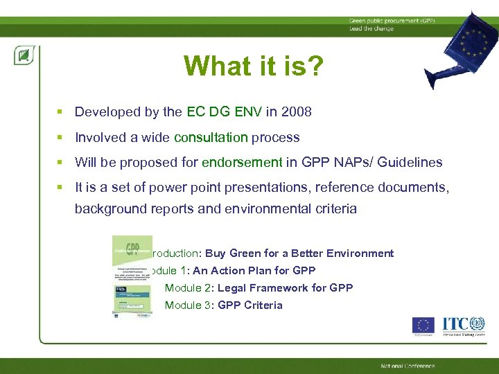 What it is? Developed by the EC DG ENV in 2008 Involved a wide