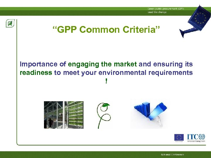 """""""GPP Common Criteria"""" Importance of engaging the market and ensuring its readiness to meet"""