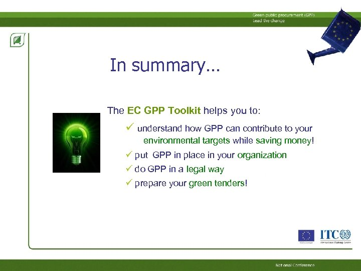In summary… The EC GPP Toolkit helps you to: understand how GPP can contribute