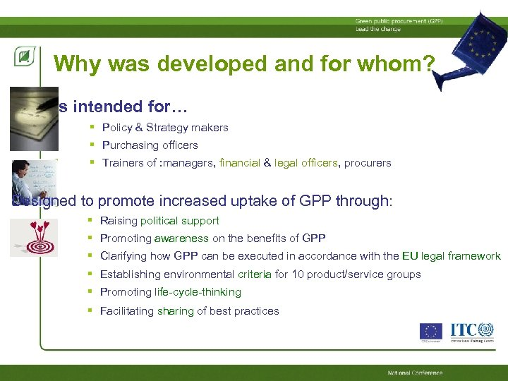 Why was developed and for whom? It is intended for… Policy & Strategy makers