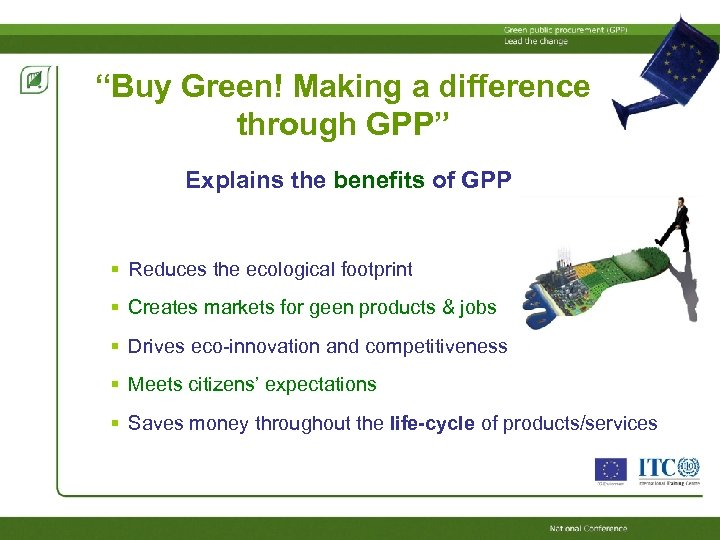 """""""Buy Green! Making a difference through GPP"""" Explains the benefits of GPP Reduces the"""