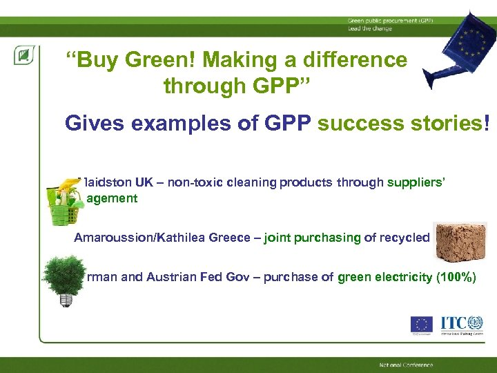 """""""Buy Green! Making a difference through GPP"""" Gives examples of GPP success stories! Maidston"""