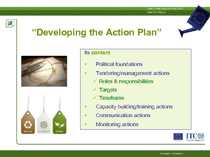 """""""Developing the Action Plan"""" Its content Political foundations Tendering/management actions Roles & responsibilities Targets"""