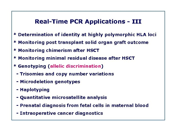 Real Time PCR Applications III * Determination of identity at highly polymorphic HLA loci