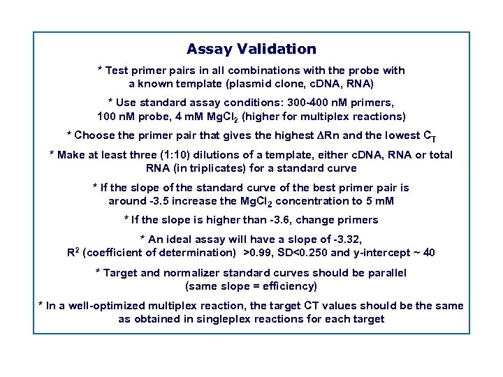 Assay Validation * Test primer pairs in all combinations with the probe with a