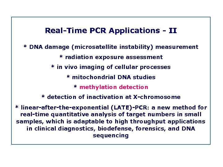 Real Time PCR Applications II * DNA damage (microsatellite instability) measurement * radiation exposure