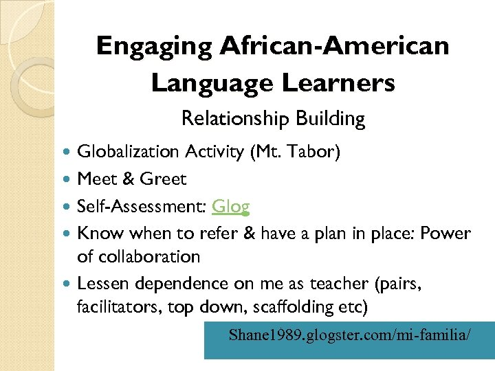 Engaging African-American Language Learners Relationship Building Globalization Activity (Mt. Tabor) Meet & Greet Self-Assessment: