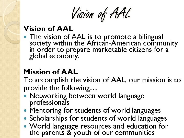 Vision of AAL The vision of AAL is to promote a bilingual society within