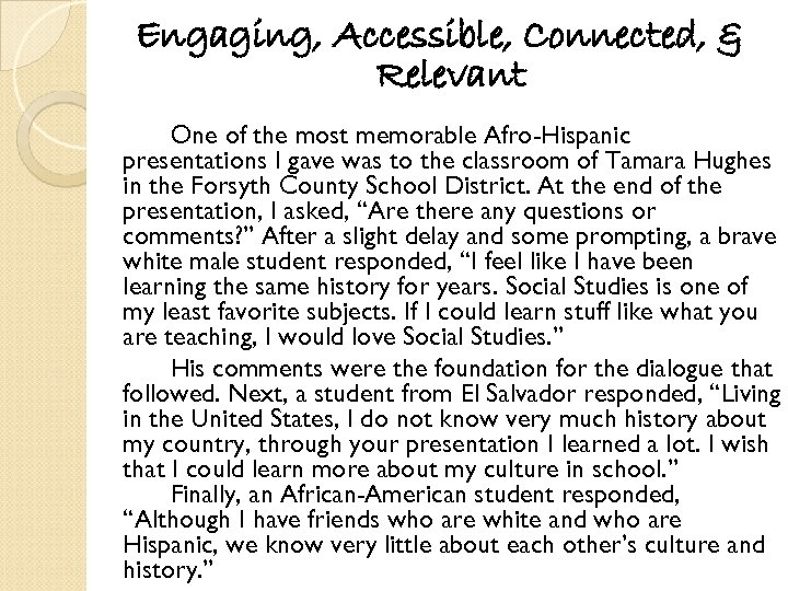 Engaging, Accessible, Connected, & Relevant One of the most memorable Afro-Hispanic presentations I gave