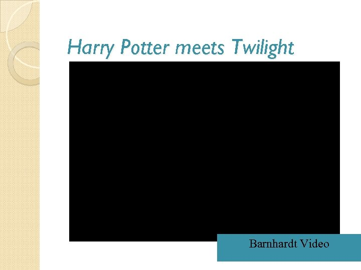 Harry Potter meets Twilight Barnhardt Video