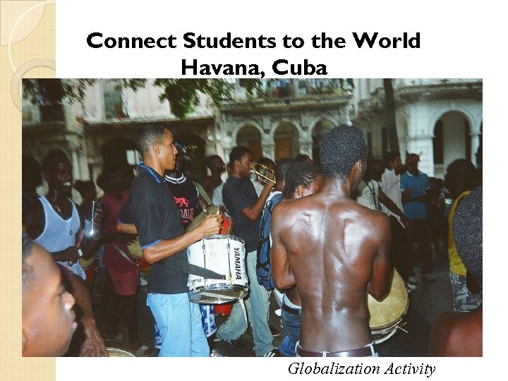 Connect Students to the World Havana, Cuba Globalization Activity