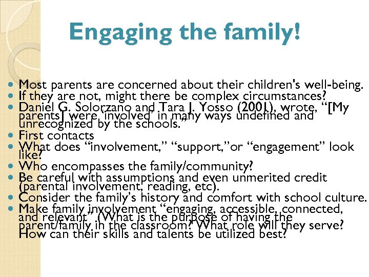 Engaging the family! Most parents are concerned about their children's well-being. If they are