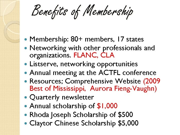 Benefits of Membership: 80+ members, 17 states Networking with other professionals and organizations. FLANC,