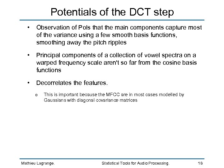 Potentials of the DCT step • Observation of Pols that the main components capture