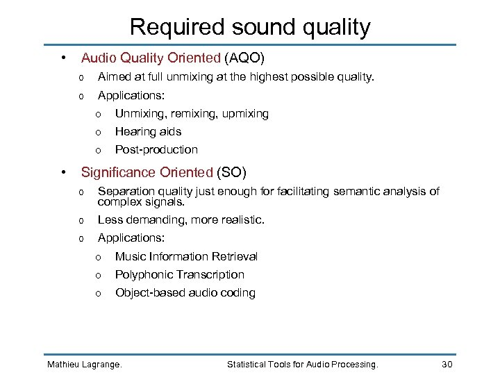 Required sound quality • Audio Quality Oriented (AQO) o Aimed at full unmixing at
