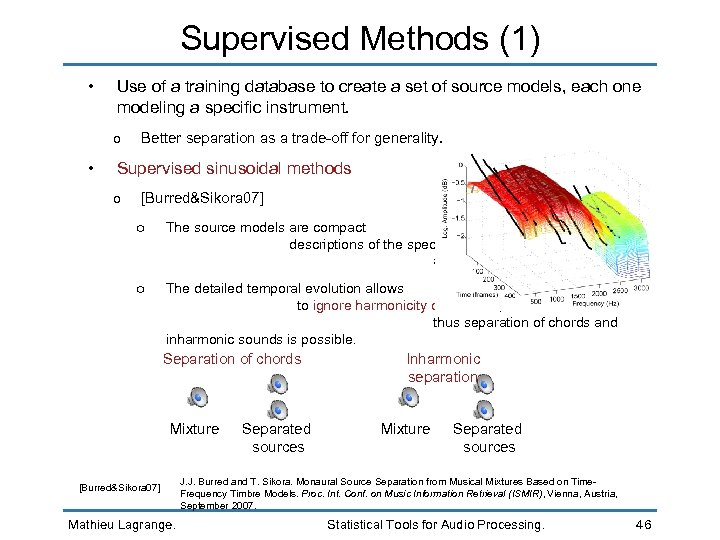 Supervised Methods (1) • Use of a training database to create a set of