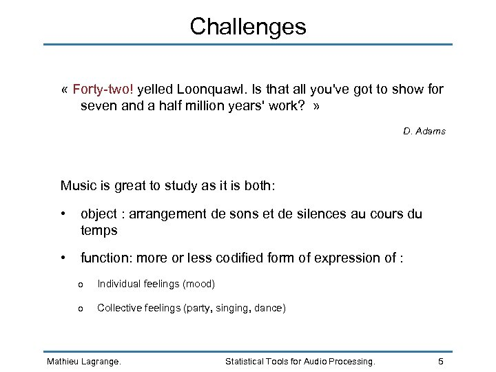 Challenges « Forty-two! yelled Loonquawl. Is that all you've got to show for seven