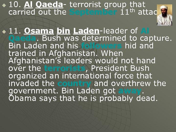 u u 10. Al Qaeda- terrorist group that carried out the September 11 th