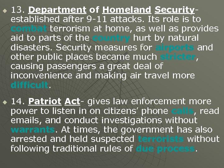 u u 13. Department of Homeland Securityestablished after 9 -11 attacks. Its role is