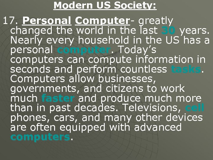 Modern US Society: 17. Personal Computer- greatly changed the world in the last 30