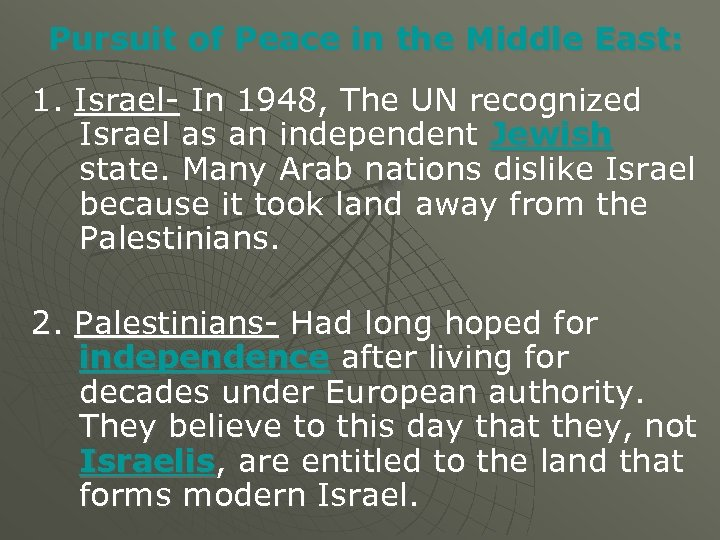 Pursuit of Peace in the Middle East: 1. Israel- In 1948, The UN recognized