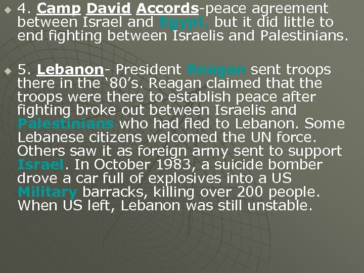 u u 4. Camp David Accords-peace agreement between Israel and Egypt, but it did