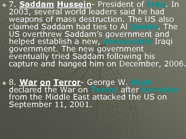 u u 7. Saddam Hussein- President of Iraq. In 2003, several world leaders said