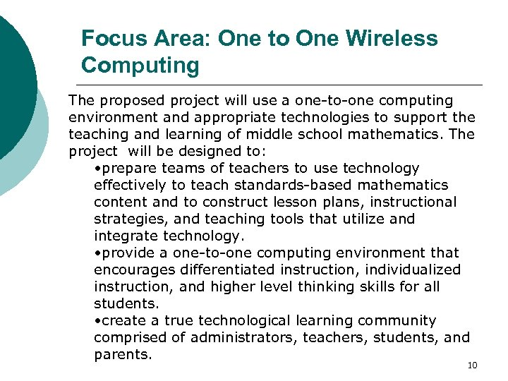 Focus Area: One to One Wireless Computing The proposed project will use a one-to-one
