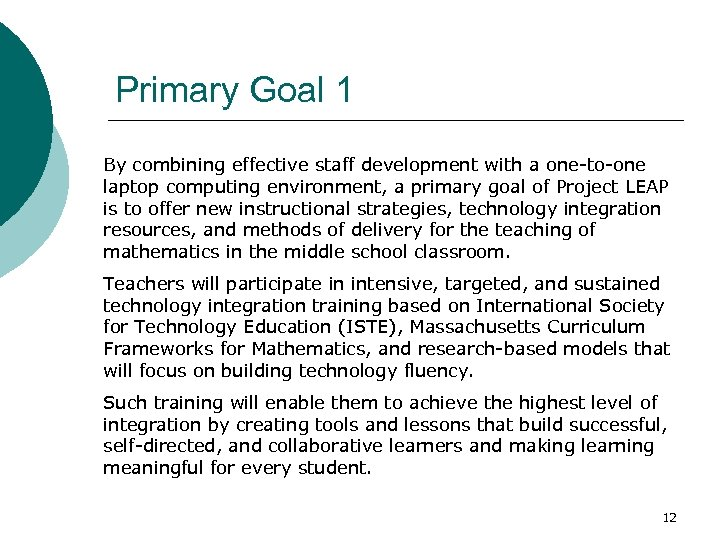 Primary Goal 1 By combining effective staff development with a one-to-one laptop computing environment,