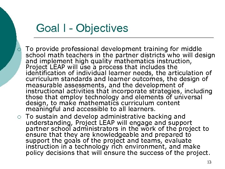 Goal I - Objectives ¡ ¡ To provide professional development training for middle school