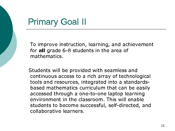 Primary Goal II To improve instruction, learning, and achievement for all grade 6 -8