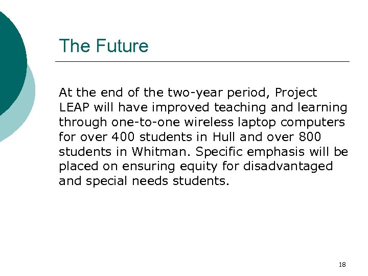 The Future At the end of the two-year period, Project LEAP will have improved