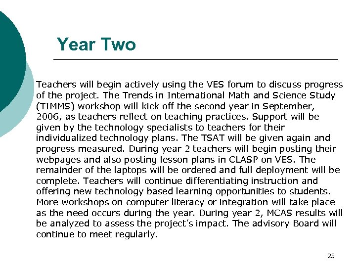 Year Two Teachers will begin actively using the VES forum to discuss progress of