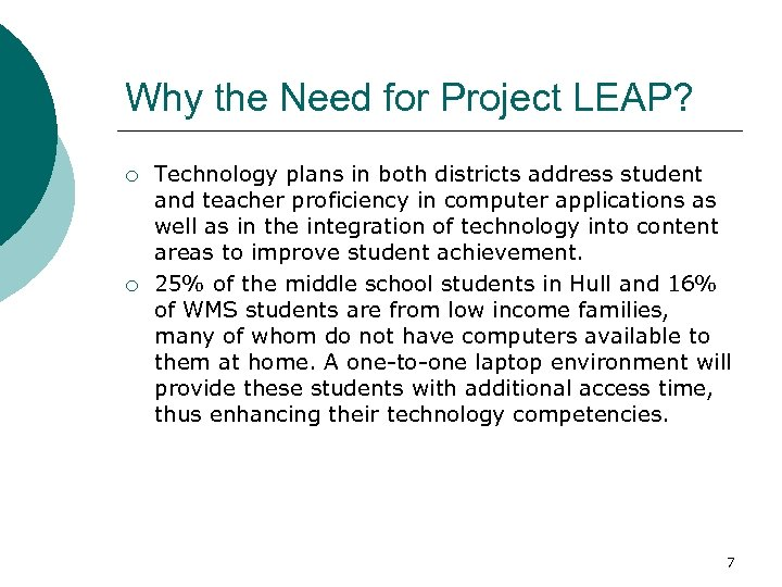 Why the Need for Project LEAP? ¡ ¡ Technology plans in both districts address