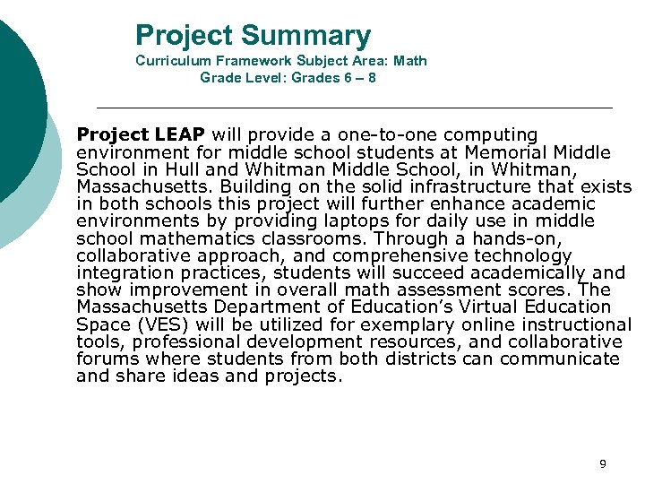 Project Summary Curriculum Framework Subject Area: Math Grade Level: Grades 6 – 8 Project