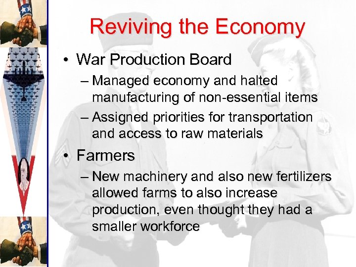 Reviving the Economy • War Production Board – Managed economy and halted manufacturing of